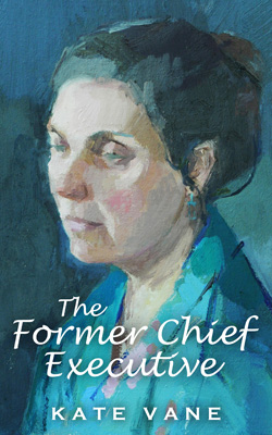 The Former Chief Executive by Kate Vane wordpress
