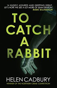 to catch a rabbit helen cadbury
