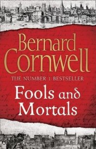 fools and mortals bernard cornwell