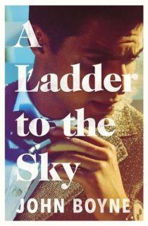 a ladder to the sky john boyne
