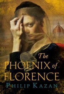 the phoenix of florence philip kazan