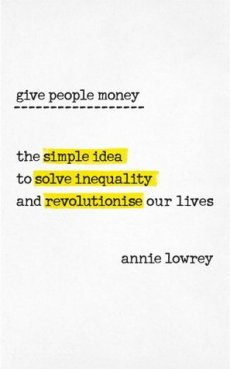 give people money annie lowrey