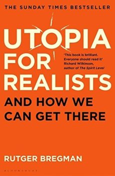 utopia for realists rutger bregman