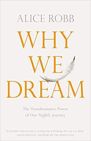 why we dream alice robb