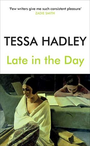 late in the day tessa hadley