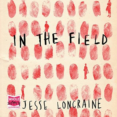in the field jesse loncraine audiobook