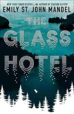 the glass hotel emily st john mandel cover