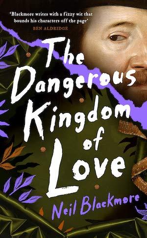 the dangerous kingdom of love neil blackmore